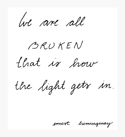 we are all broken Photographic Print