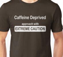 funny coffee addicts design ~ extreme caution Unisex T-Shirt