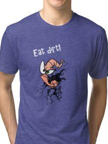 Earthworm jim...EAT DIRT!! Tri-blend T-Shirt