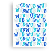 Wub A Lot more! Canvas Print