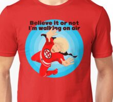 Believe or Not Unisex T-Shirt