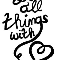 Do all things with love [Black Handlettering] by Mereide