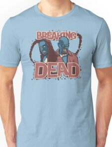 BREAKiNG DEAD Unisex T-Shirt