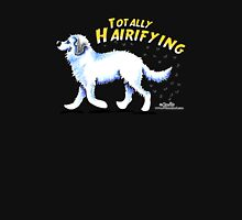 Great Pyrenees :: Totally Hairifying Unisex T-Shirt