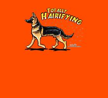 German Shepherd :: Totally Hairifying T-Shirt