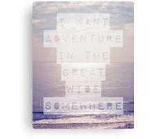 I Want Adventure Canvas Print