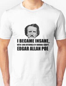 Poe on insanity T-Shirt