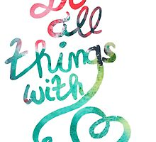 Do all things with love [Handlettering Watercolor Ink Structure] by Mereide