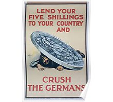 Lend your five shillings to your country and crush the Germans 426 Poster