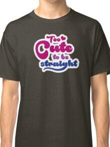 Too cute to bi straight Classic T-Shirt