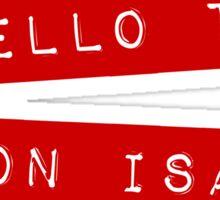 Hello to Jason Isaacs Sticker