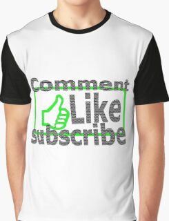 Comment, like, subscribe, Graphic T-Shirt
