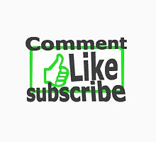 Comment, like, subscribe, T-Shirt