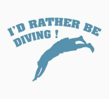I'd Rather Be Diving by FunniestSayings