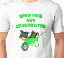 grow your own couch potatoes  Unisex T-Shirt