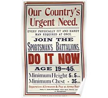 Our countrys urgent need Every physically fit and hardy man required at once Join the Sportsmans Battalions Do it now 149 Poster