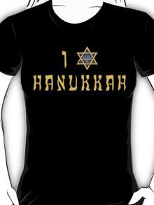 """Hanukkah """"I Love Hanukkah"""" T-Shirt T-Shirt"""