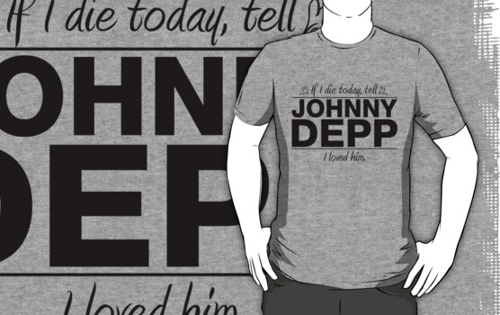 "Johnny Depp - ""If I Die"" Series (Black) by huckblade"