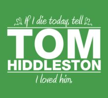 "Tom Hiddleston - ""If I Die"" Series (White) by huckblade"