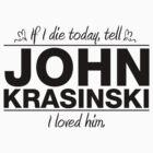 "John Krasinski - ""If I Die"" Series (Black) by huckblade"