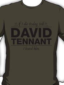 "David Tennant - ""If I Die"" Series (Black) T-Shirt"