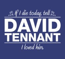 "David Tennant - ""If I Die"" Series (White) by huckblade"