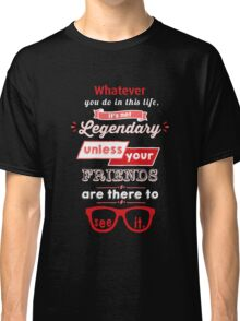 Legendary - Barney Stinson Quote (Red) Classic T-Shirt