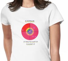 Gaydar: If You've Got It Flaunt It Womens Fitted T-Shirt