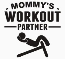 Mommy's Workout Partner One Piece - Short Sleeve