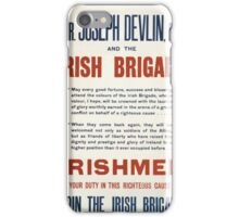 Mr Joseph Devlin MP and the Irish brigade Irishmen do your duty in this righteous cause and join the Irish brigade 218 iPhone Case/Skin