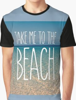 Take Me to the Beach Ocean Summer Blue Sky Sand Graphic T-Shirt