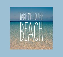 Take Me to the Beach Ocean Summer Blue Sky Sand Unisex T-Shirt