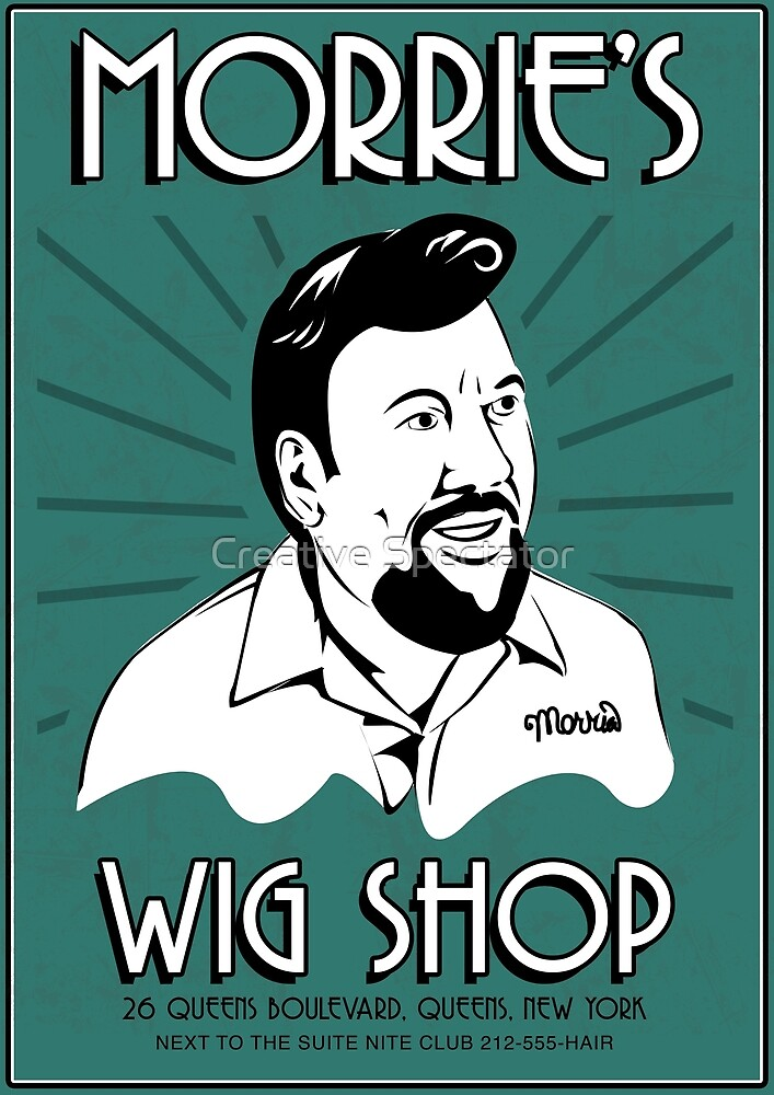 Goodfellas, Morrie's Wigs Shop Sign T-shirt  by Creative Spectator