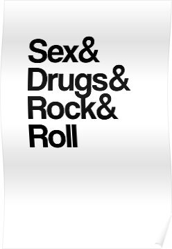 Sex & Drugs & Rock & Roll by jezkemp