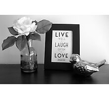 Live, Laugh, Love. Photographic Print