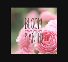 Bloom Where You Are Planted Pink Roses 2 Unisex T-Shirt