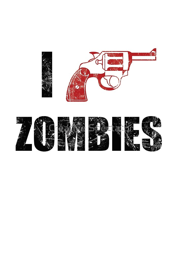 I Shotgun Zombies/ I Heart Zombies  by Creative Spectator