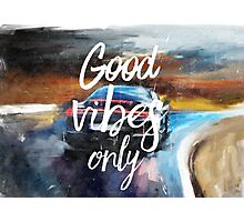 Good vibes only sport Photographic Print