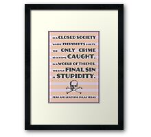 Fear and Loathing / Hunter S. Thompson Quote Framed Print