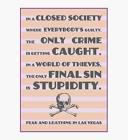 Fear and Loathing / Hunter S. Thompson Quote Photographic Print