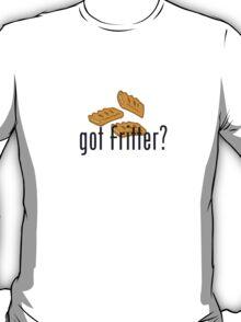 Got Fritter? T-Shirt