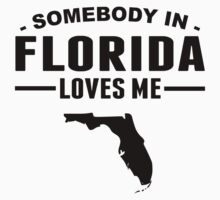 Somebody In Florida Loves Me One Piece - Short Sleeve