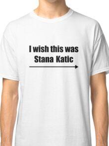 'I wish this was Stana Katic →' BLACK Classic T-Shirt