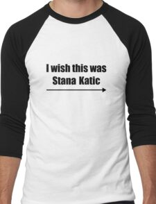 'I wish this was Stana Katic →' BLACK Men's Baseball ¾ T-Shirt