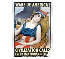 Wake up America! Civilization calls every man woman and child! Poster
