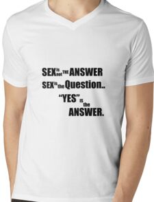 Sex is not the answer  Mens V-Neck T-Shirt
