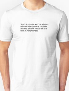 """Mike Royce's letter: """"There's no excuse for what I did. Especially what I did to you. But I'm on a righteous path now, and I hope someday that path earns me your forgiveness.""""  T-Shirt"""