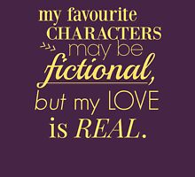 my favourite characters may be fictional, but my love is real Womens Fitted T-Shirt
