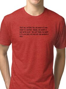 """Mike Royce's letter: """"Trust me, putting the job ahead of your heart is a mistake. Risking our hearts is why we're alive. The last thing you want is to look back on your life and wonder if only."""" Tri-blend T-Shirt"""