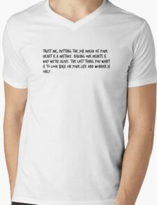 "Mike Royce's letter: ""Trust me, putting the job ahead of your heart is a mistake. Risking our hearts is why we're alive. The last thing you want is to look back on your life and wonder if only."" Mens V-Neck T-Shirt"